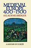 Medieval Europe 400 - 1500 (Koenigsberger and Briggs History of Europe)