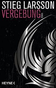 Vergebung (Millennium Trilogie, Band 3) von [Larsson, Stieg]