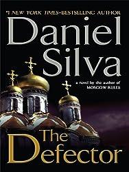 The Defector (Wheeler Hardcover) by Daniel Silva (2009-07-21)