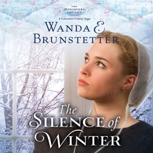 The Silence Of Winter The Discovery A Lancaster County Saga Book 2