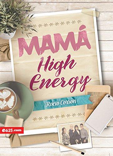 Mamá High Energy por Rocio Corson