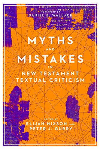 Myths and Mistakes in New Testament Textual Criticism (English Edition)