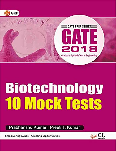 Gate Biotechnology 2018 (10 Mock Tests Includes Solved Papers 2012-2017)