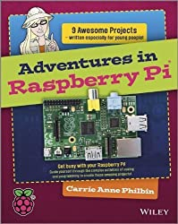 [ ADVENTURES IN RASPBERRY PI ] by Philbin, Carrie Anne ( Author) Jan-2014 [ Paperback ]