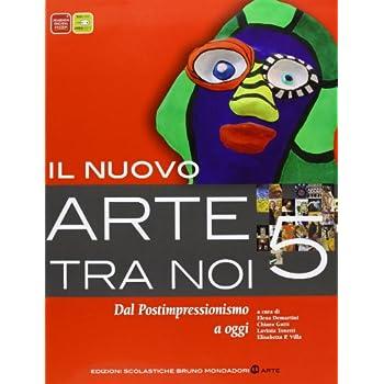 Il Nuovo Arte Tra Noi. Per Le Scuole Superiori. Con Espansione Online: 5