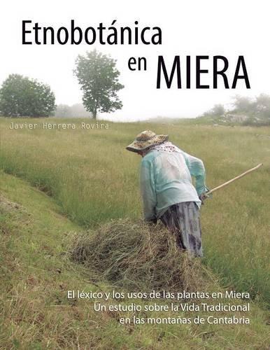 El Lexico, Los Usos de Las Plantas y La Vida Tradicional En Las Montanas de Cantabria