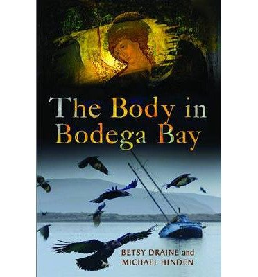 By Betsy Draine ; Michael Hinden ( Author ) [ Body in Bodega Bay: A Nora Barnes and Toby Sandler Mystery By May-2014 Hardcover