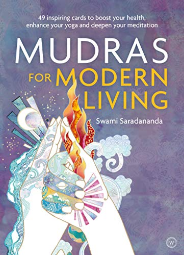 Mudras for Modern Life: Boost your health, re-energize your ...