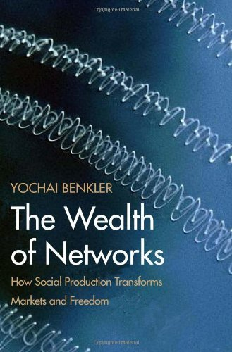 The Wealth of Networks: How Social Production Transforms Markets and Freedom (English Edition)