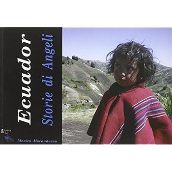 Ecuador. Storie Di Angeli