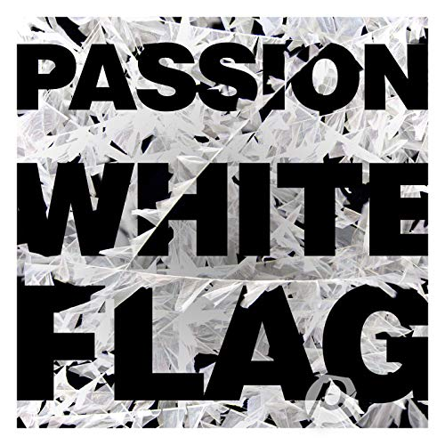Passion: White Flag (Deluxe Edition) -
