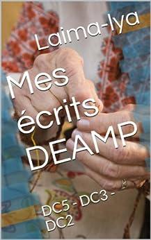 Mes écrits DEAMP: DC5 - DC3 - DC2 par [Laima-lya]