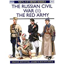 The Russian Civil War (1): The Red Army (Men-at-Arms, Band 293)