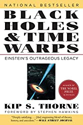 Black Holes and Time Warps – Einstein′s Outrageous Legacy (Commonwealth Fund Book Program)