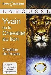Yvain Ou le Chevalier Au Lion (Petits Classiques Larousse Texte Integral)