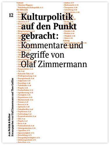 Kulturpolitik auf den Punkt gebracht: Kommentare und Begriffe von Olaf Zimmermann (Aus Politik & Kultur, Band 12)