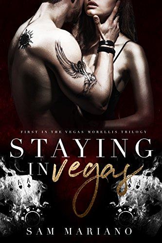 Staying in Vegas: (Vegas Morellis, #1) (Vegas Morelli Family)
