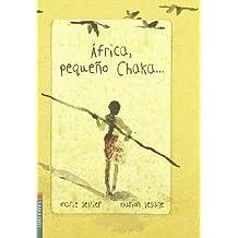 Africa, pequeño Chaka. (Mini Album) (Mini Albumes (edelvives))