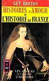 histoires d amour de l histoire de france tome 1