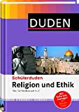 Duden. Schülerduden Religion und Ethik: Das Fachlexikon von A - Z