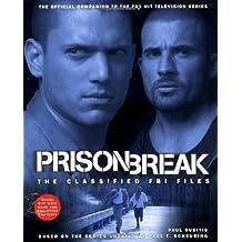 Prison Break: The Classified FBI Files by Paul Ruditis (2007-06-04)