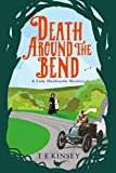 Death Around the Bend (Lady Hardcastle) by T E Kinsey