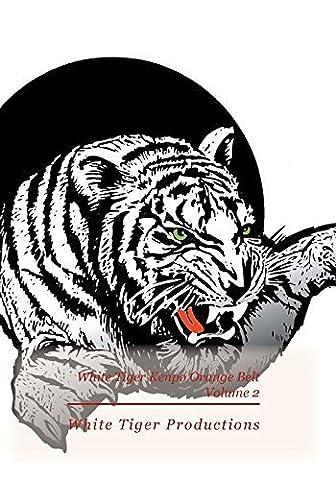 White Tiger Kenpo Orange Belt Volume 2