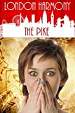 London Harmony: The Pike (English Edition)