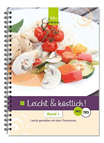 Buchseite und Rezensionen zu 'Leicht & köstlich: Leicht genießen mit dem Thermomix' von Cornelia Sieder