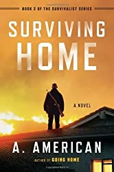 Surviving Home: A Novel (The Survivalist Series) by A. American (2013-07-24)