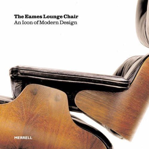 The Eames Lounge Chair: An Icon of Modern Design by Martin Eidelberg (11-Apr-2006) Hardcover