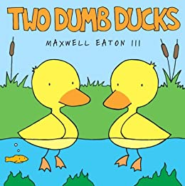 Two Dumb Ducks (Borzoi Books) di [Eaton, Maxwell]