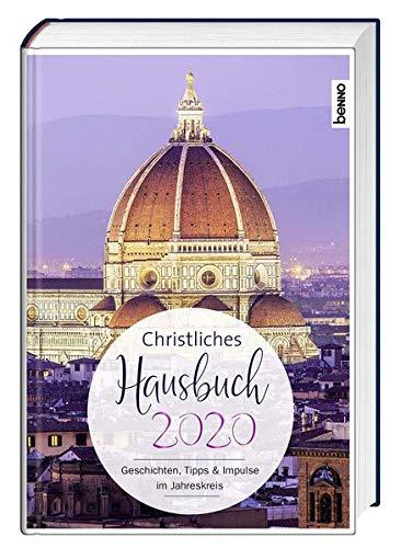 Christliches Hausbuch 2020: Geschichten, Tipps & Impulse im Jahreskreis