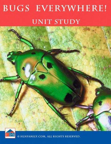 Bugs Everywhere! Unit Study (English Edition) (Von Bugs Studie)