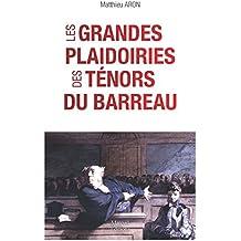 Les grandes plaidoiries des ténors du barreaux (Société) (French Edition)