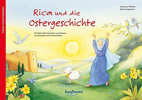 Rica und die Ostergeschichte: Ein Folien-Osterkalender zum Vorlesen und Gestalten eines Fensterbildes