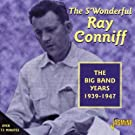 The S'Wonderful Ray Conniff: The Big Band Years 1939-1947