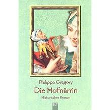 Die Hofnärrin: Historischer Roman