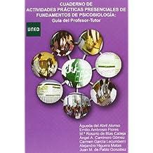 Cuaderno de actividades prácticas presenciales de fundamentos de psicobiología: guía del profesor-tutor (GRADO)
