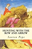 Best CreateSpace Independent Publishing Platform Archery Bows - Hunting with the Bow and Arrow Review