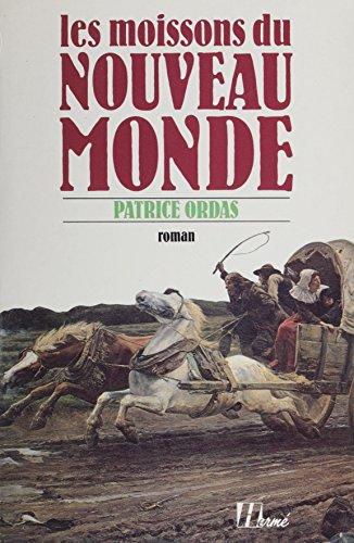 Les Moissons du Nouveau monde (French Edition)