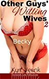 Other Guys Willing Wives 2: Becky (Other Guys' Willing Wives) (English Edition)