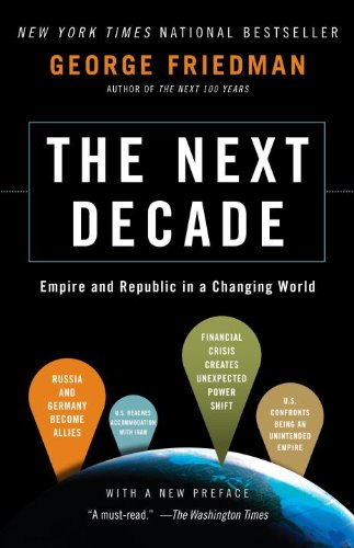 The Next Decade: Where We've Been . . . and Where We're Going (English Edition)