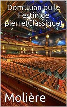 Dom Juan Ou Le Festin De Pierre(classique) por Molière epub