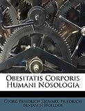 Obesitatis Corporis Humani Nosologia