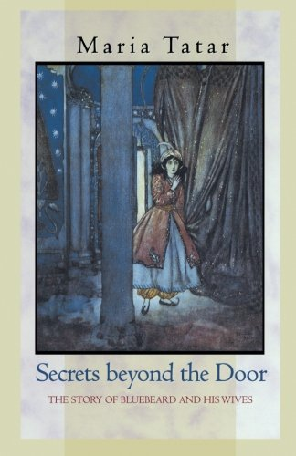 Secrets beyond the Door: The Story of Bluebeard and His Wives por Maria Tatar
