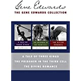 The Gene Edwards Collection: A Tale of Three Kings / The Prisoner in the Third Cell / The Divine Romance (English Edition)