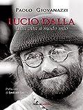 Lucio Dalla. Una vita a modo mio (Storie e personaggi)