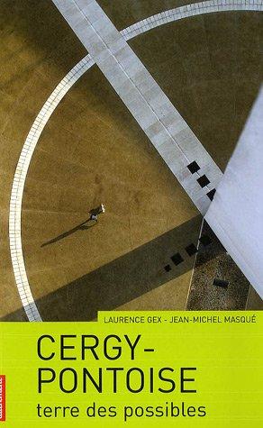 Cergy-Pontoise : Terre des possibles par Laurence Gex