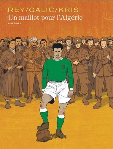 maillot pour l'Algérie (Un)   Galic, Bertrand. Auteur